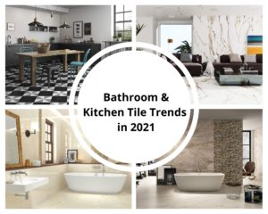 Bathroom & Kitchen Tile Trends in 2021
